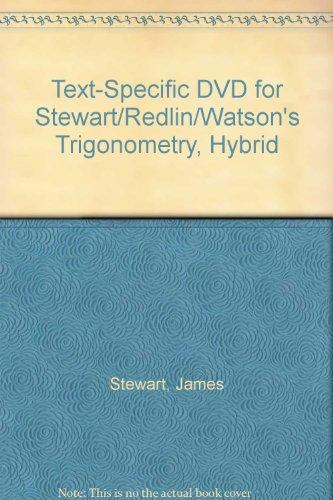 Text-Specific DVD for Stewart/Redlin/Watson's Trigonometry, Hybrid (9781111989842) by Stewart, James; Redlin, Lothar; Watson, Saleem