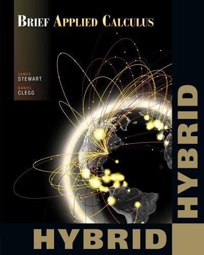 Brief Applied Calculus, Hybrid (with Enhanced WebAssign: Stewart, James; Clegg,
