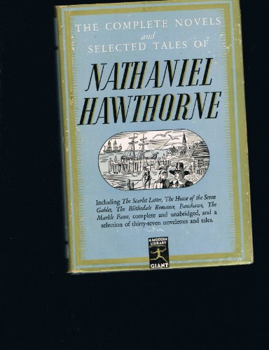The Complete Novels and Selected Tales of Nathaniel Hawthorne.; Edited with an introduction by ...