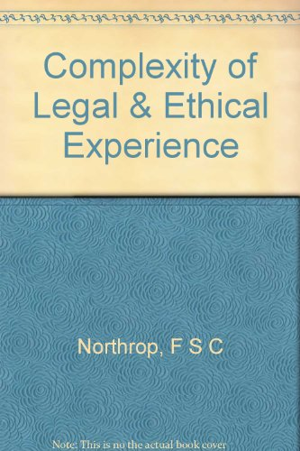 9781111997731: The complexity of legal and ethical experience;: Studies in the method of normative subjects