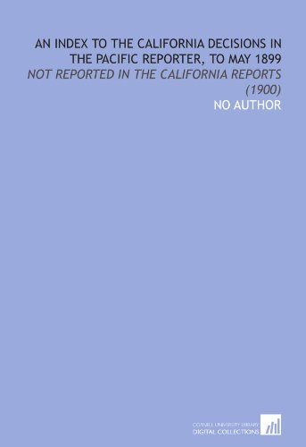 An Index to the California Decisions in: No Author