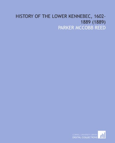 9781112006258: History of the Lower Kennebec, 1602-1889 (1889)