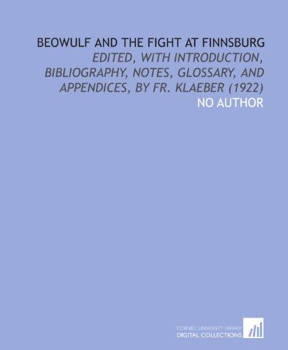 9781112010644: Beowulf and the Fight at Finnsburg: Edited, With Introduction, Bibliography, Notes, Glossary, and Appendices, by Fr. Klaeber (1922)