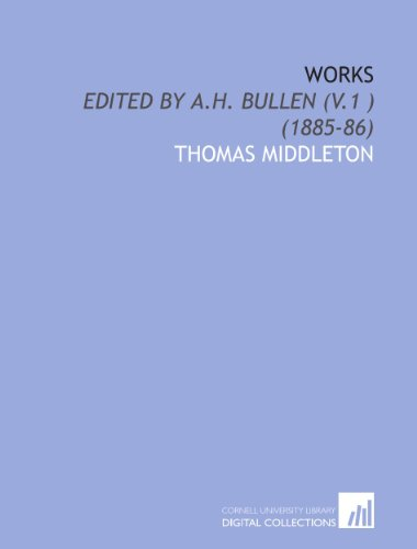 Works: Edited by a.H. Bullen (V.1 ) (1885-86) (1112010971) by Middleton, Thomas