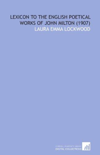 9781112011641: Lexicon to the English Poetical Works of John Milton (1907)