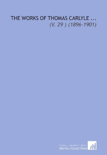 9781112013423: The Works of Thomas Carlyle ...: (V. 29 ) (1896-1901)