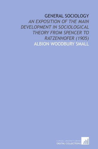 9781112015854: General Sociology: An Exposition of the Main Development in Sociological Theory From Spencer to Ratzenhofer (1905)