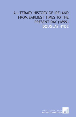 9781112025303: A Literary History of Ireland From Earliest Times to the Present Day (1899)