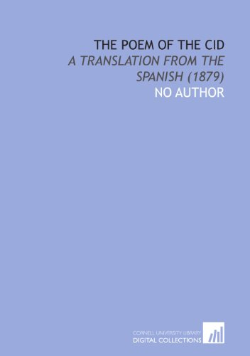 The Poem of the Cid: A Translation From the Spanish (1879) (9781112025808) by No Author, .