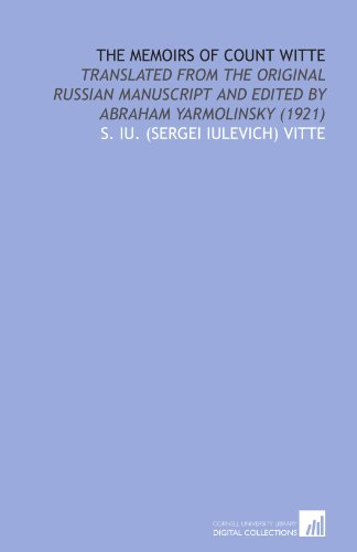 9781112029578: The Memoirs of Count Witte: Translated From the Original Russian Manuscript and Edited by Abraham Yarmolinsky (1921)