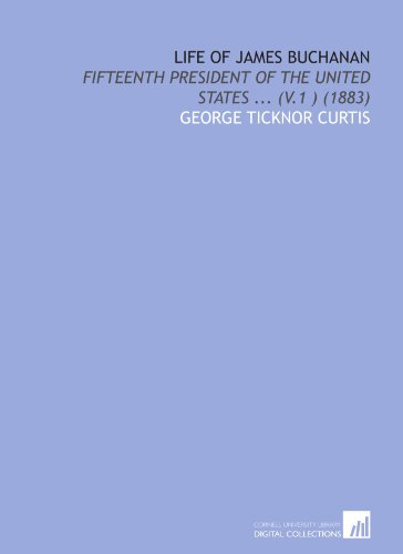 9781112030321: Life of James Buchanan: Fifteenth President of the United States ... (V.1 ) (1883)