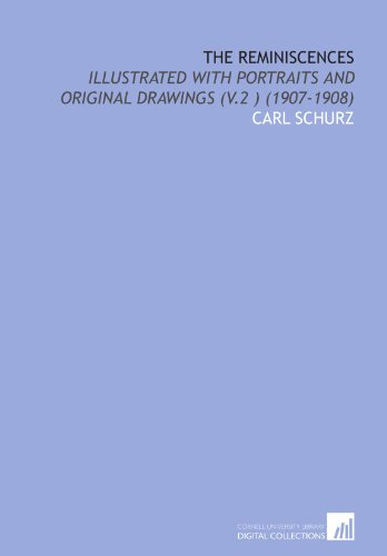 9781112030673: The Reminiscences: Illustrated With Portraits and Original Drawings (V.2 ) (1907-1908)