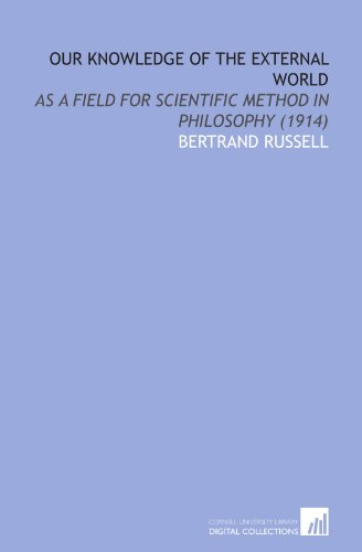 9781112030956: Our Knowledge of the External World: As a Field for Scientific Method in Philosophy (1914)