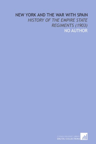 9781112034251: New York and the War With Spain: History of the Empire State Regiments (1903)