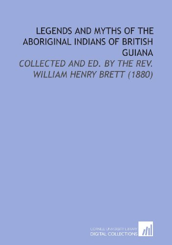 Legends and Myths of the Aboriginal Indians: W. H. (William