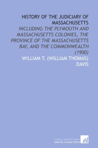 9781112035036: History of the Judiciary of Massachusetts: Including the Plymouth and Massachusetts Colonies, the Province of the Massachusetts Bay, and the Commonwealth (1900)