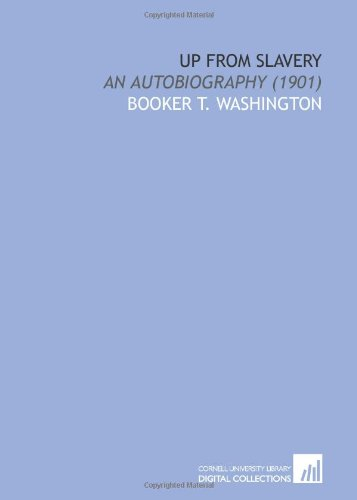 9781112035173: Up From Slavery: An Autobiography (1901)