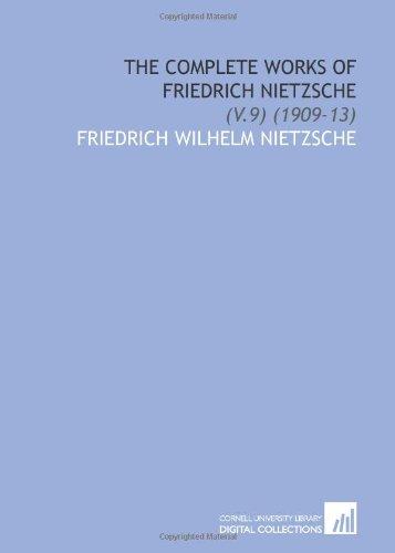 9781112035340: The Complete Works of Friedrich Nietzsche: (V.9) (1909-13)