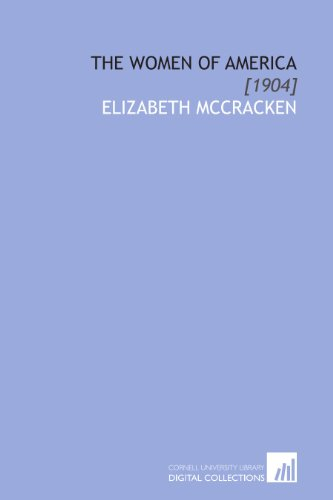 The Women of America: [1904] (1112036865) by Elizabeth McCracken