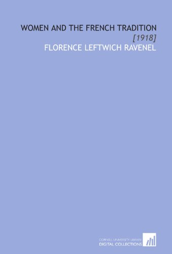 9781112036903: Women and the French Tradition: [1918]