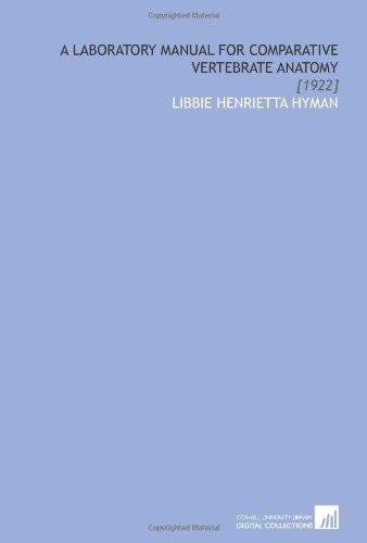 A Laboratory Manual for Comparative Vertebrate Anatomy: Hyman, Libbie Henrietta