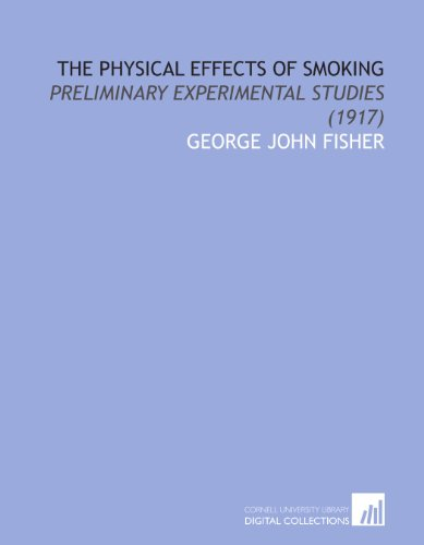 9781112037870: The Physical Effects of Smoking: Preliminary Experimental Studies (1917)