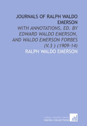9781112038853: Journals of Ralph Waldo Emerson: With Annotations, Ed. By Edward Waldo Emerson, and Waldo Emerson Forbes (V.3 ) (1909-14)