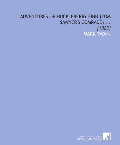 9781112039768: Adventures of Huckleberry Finn (Tom Sawyer's Comrade) ...: [1885]