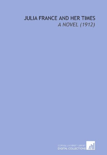 9781112039850: Julia France and Her Times: A Novel (1912)