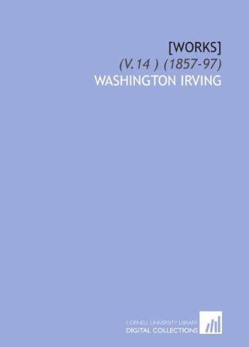 [Works]: (V.14 ) (1857-97) (9781112042089) by Irving, Washington