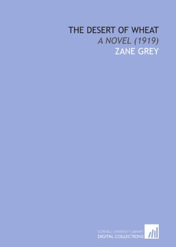 9781112044854: The Desert of Wheat: A Novel (1919)