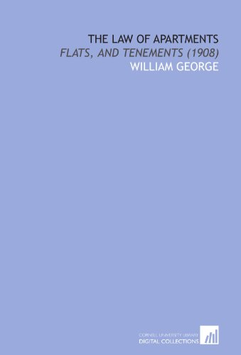 The Law of Apartments: Flats, and Tenements: William George