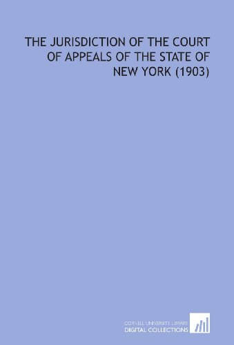 9781112046315: The Jurisdiction of the Court of Appeals of the State of New York (1903)