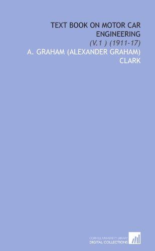 9781112046407: Text Book on Motor Car Engineering: (V.1 ) (1911-17)