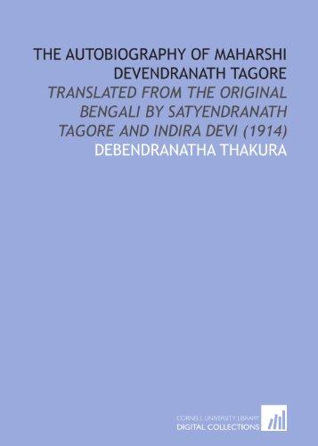 The Autobiography of Maharshi Devendranath Tagore: Translated: Debendranatha Thakura