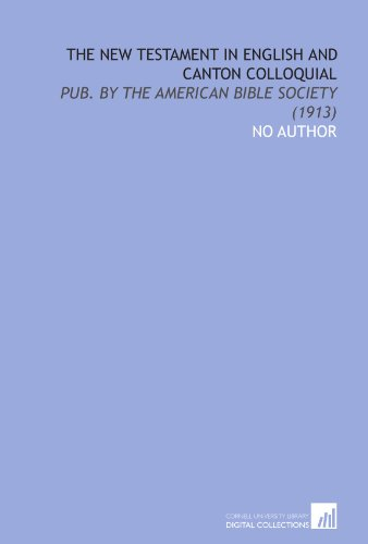 9781112047916: The New Testament in English and Canton Colloquial: Pub. By the American Bible Society (1913)
