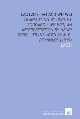 Laotzu's Tao and Wu Wei: Translation by: Laozi