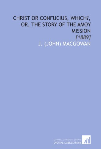 9781112049170: Christ or Confucius, Which?, or, the Story of the Amoy Mission: [1889]
