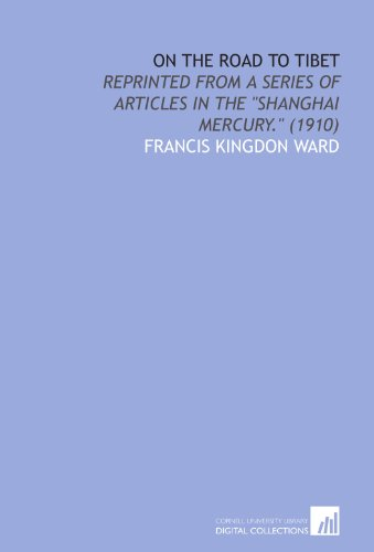 9781112049385: On the Road to Tibet: Reprinted From a Series of Articles in the