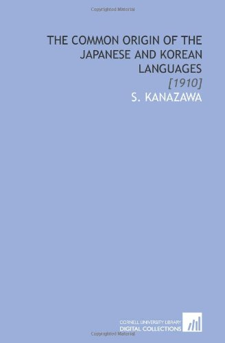 9781112052163: The Common Origin of the Japanese and Korean Languages: [1910]