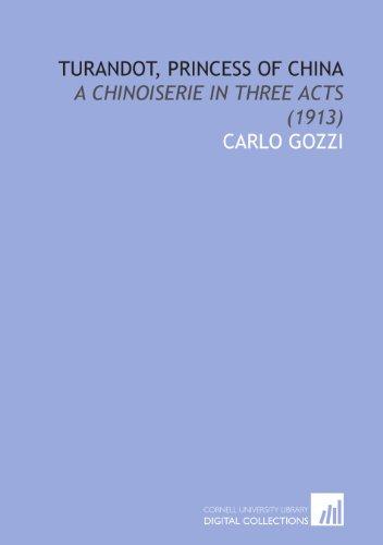 9781112053696: Turandot, Princess of China: A Chinoiserie in Three Acts (1913)