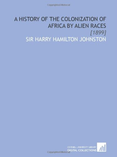 9781112053993: A History of the Colonization of Africa by Alien Races: [1899]