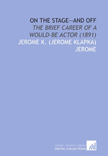 9781112061677: On the Stage--and Off: The Brief Career of a Would-Be Actor (1891)