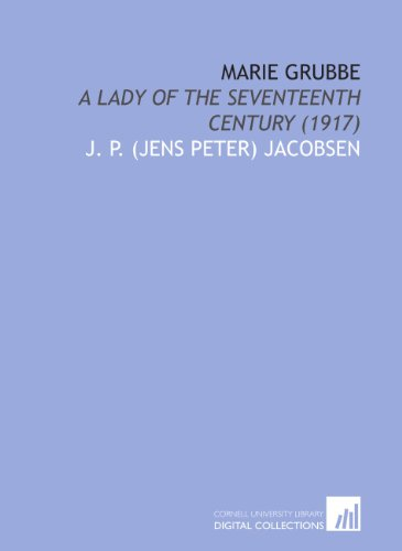 9781112063541: Marie Grubbe: A Lady of the Seventeenth Century (1917)
