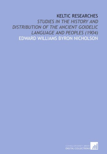 9781112067006: Keltic Researches: Studies in the History and Distribution of the Ancient Goidelic Language and Peoples (1904)