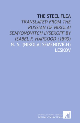 9781112069987: The Steel Flea: Translated From the Russian of Nikolai Semyonovitch Lysekoff by Isabel F. Hapgood (1890)