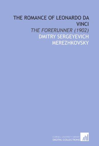 9781112070044: The Romance of Leonardo Da Vinci: The Forerunner (1902)
