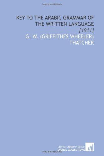 Key to the Arabic Grammar of the: Thatcher, G. W.