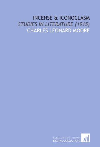 9781112072741: Incense & Iconoclasm: Studies in Literature (1915)
