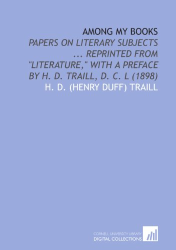 9781112072895: Among My Books: Papers on Literary Subjects ... Reprinted From
